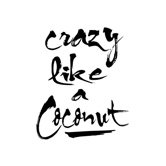 Crazy like a coconut
